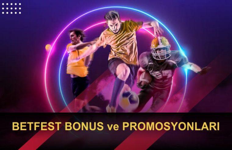 Betfest Bonus ve Promosyon Seçenekleri