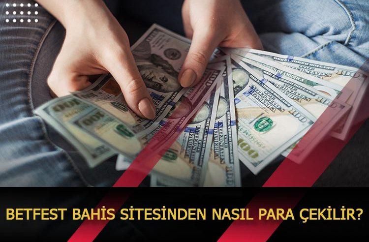 Betfest Bahis Sitesinden Nasıl Para Çekilir?