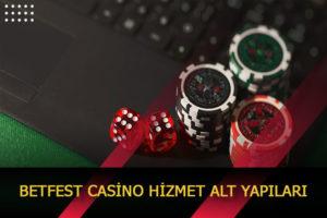 betfest casino hizmet alt yapilari