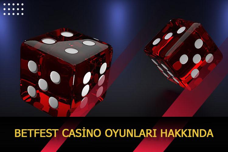 Betfest Casino Oyunları Hakkında