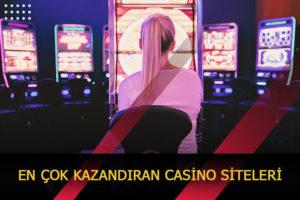 en cok kazandıran casino siteleri