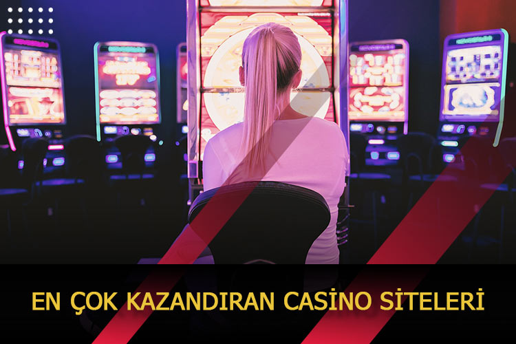 En Çok Kazandıran Casino Siteleri