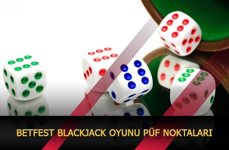 Betfest Blackjack Oyunu Püf Noktaları