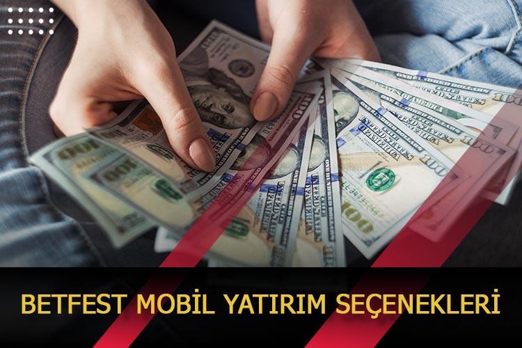 Betfest Mobil Yatırım Seçenekleri