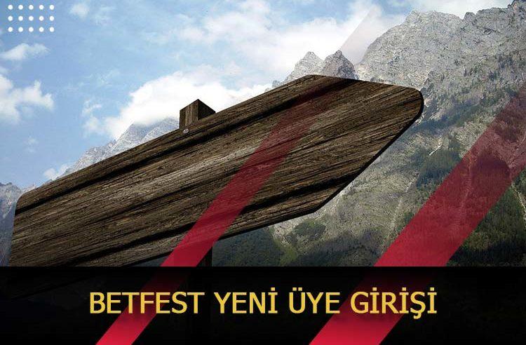 Betfest Yeni Üye Girişi
