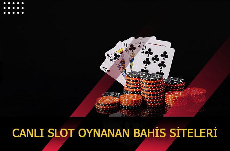 Canlı Slot Oynanan Bahis Siteleri