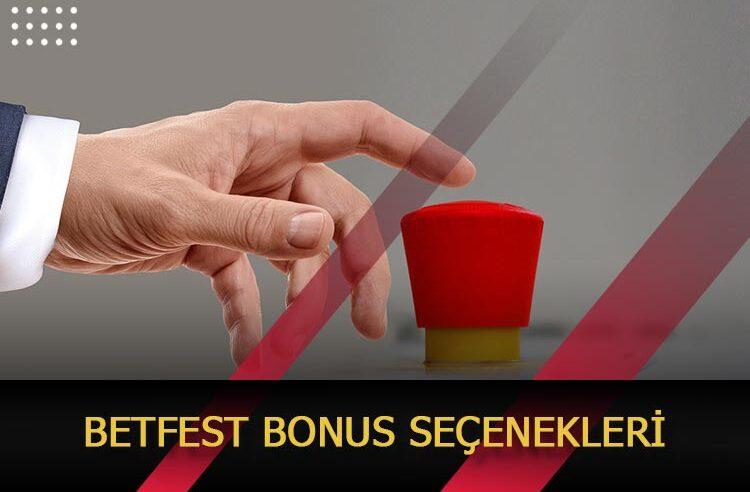 Betfest Bonus Seçenekleri