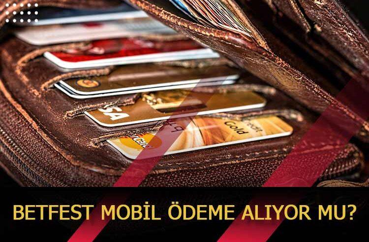 Betfest Mobil Ödeme Alıyor Mu?