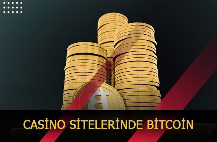 Casino Sitelerinde Bitcoin