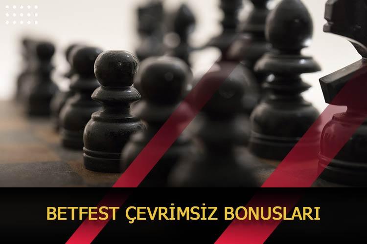 Betfest Çevrimsiz Bonusları