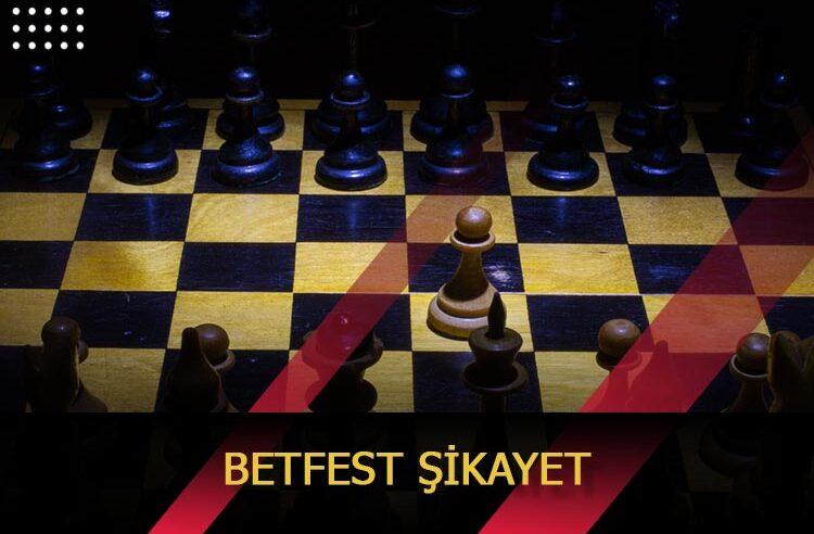 Betfest Şikâyet