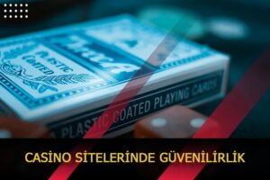 casino sitelerinde guvenilirlik