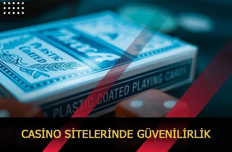 Casino Sitelerinde Güvenilirlik