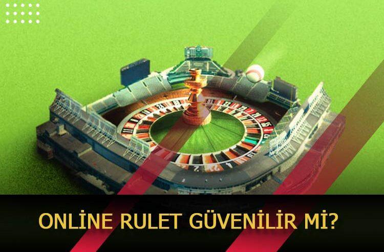 Online Rulet Güvenilir Mi?