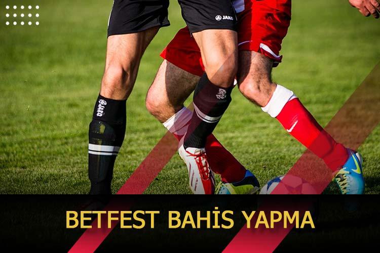 Betfest Bahis Yapma