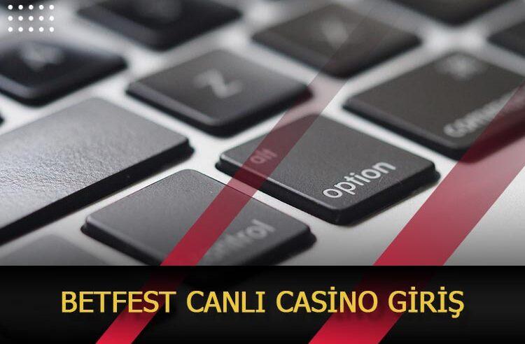 Betfest Canlı Casino Giriş