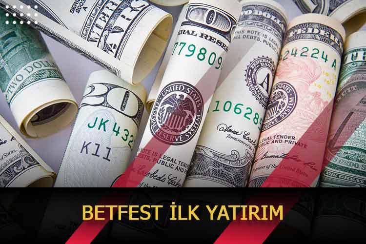 Betfest İlk Yatırım