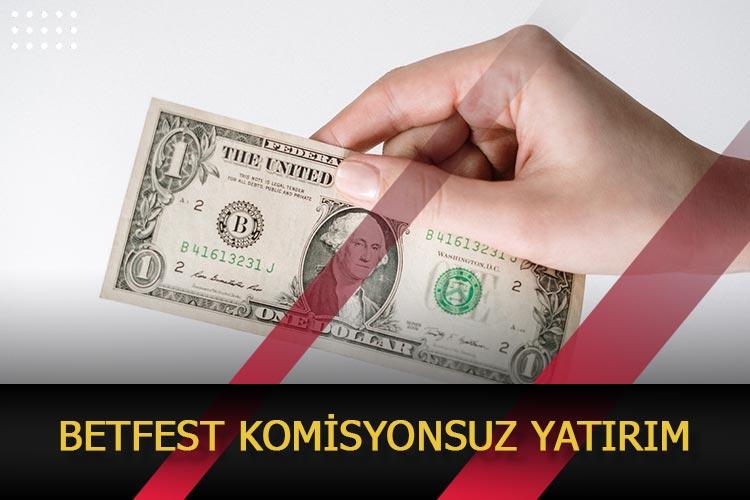 Betfest Komisyonsuz Yatırım