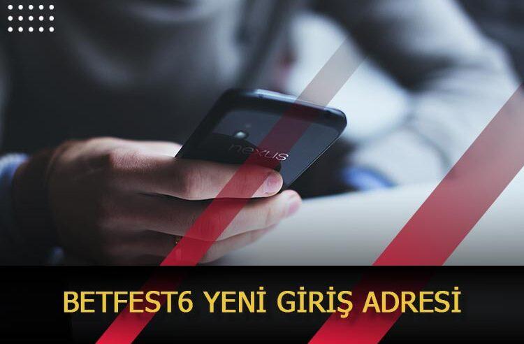 Betfest6 Yeni Giriş Adresi