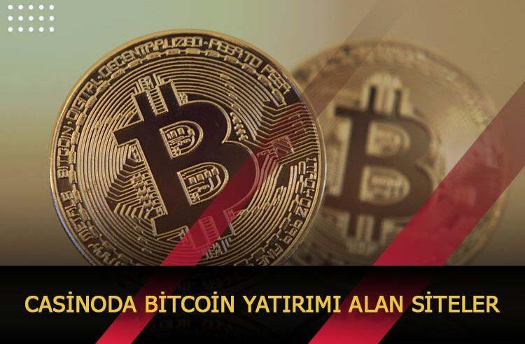 Casinoda Bitcoin Yatırımı Alan Siteler