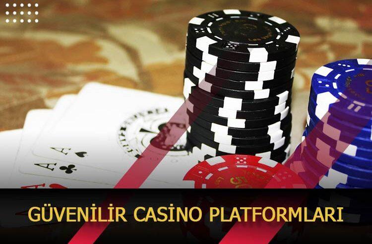 Güvenilir Casino Platformları