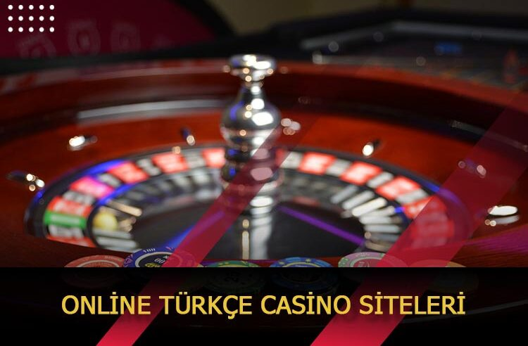 Online Türkçe Casino Siteleri