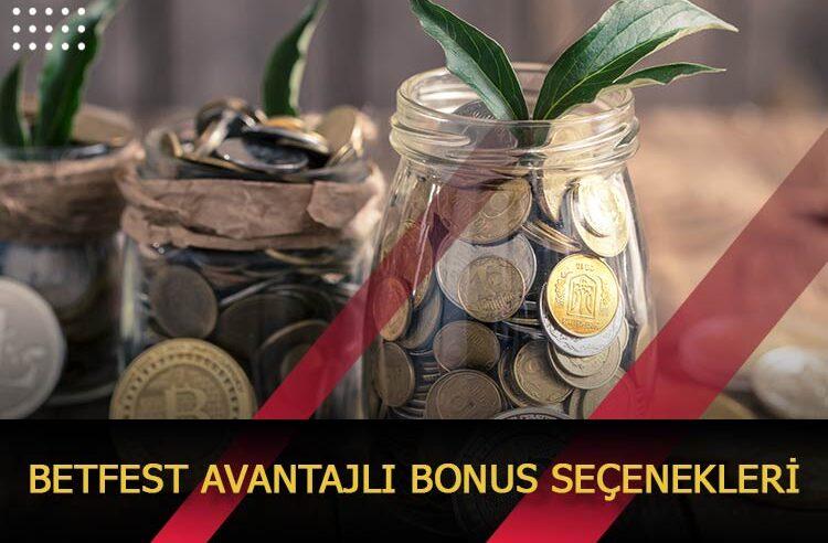 Betfest Avantajlı Bonus Seçenekleri