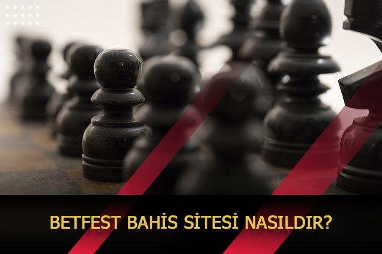 Betfest Bahis Sitesi Nasıldır?