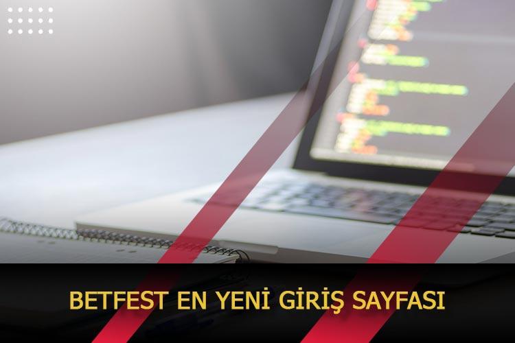 Betfest En Yeni Giriş Sayfası
