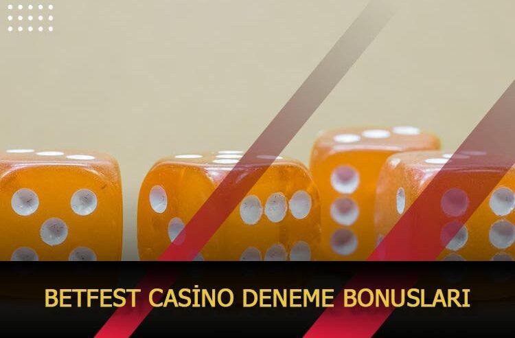 Betfest Casino Deneme Bonusları