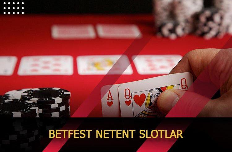 Betfest Netent Slotlar