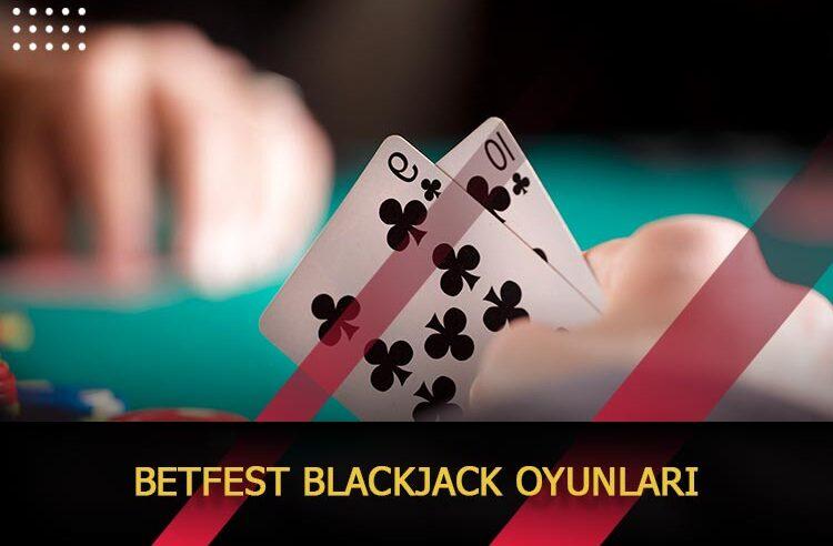 Betfest Blackjack Oyunları