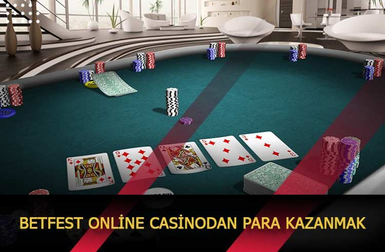 Betfest Online Casinodan Para Kazanmak