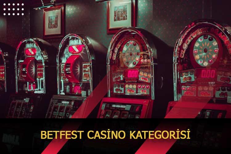 Betfest Casino Kategorisi