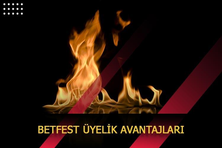 Betfest Üyelik Avantajları