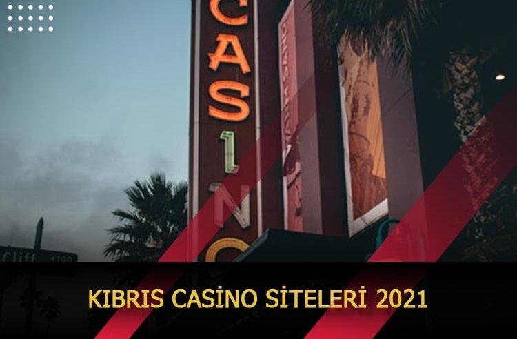 Kıbrıs Casino Siteleri 2021