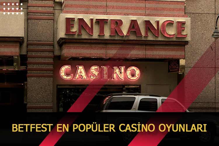 Betfest En Popüler Casino Oyunları