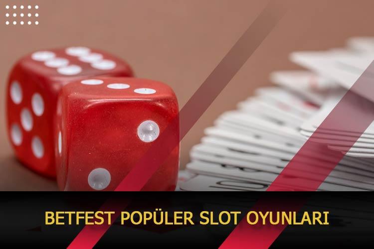 Betfest Popüler Slot Oyunları