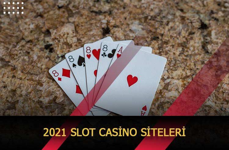 2021 Slot Casino Siteleri