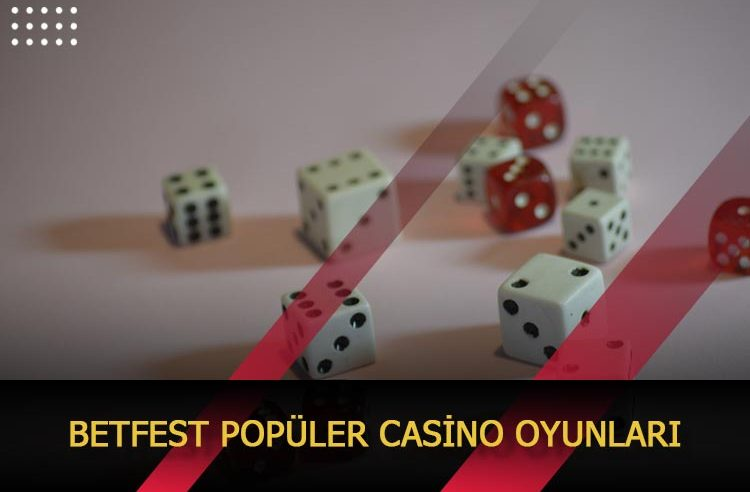 Betfest Popüler Casino Oyunları