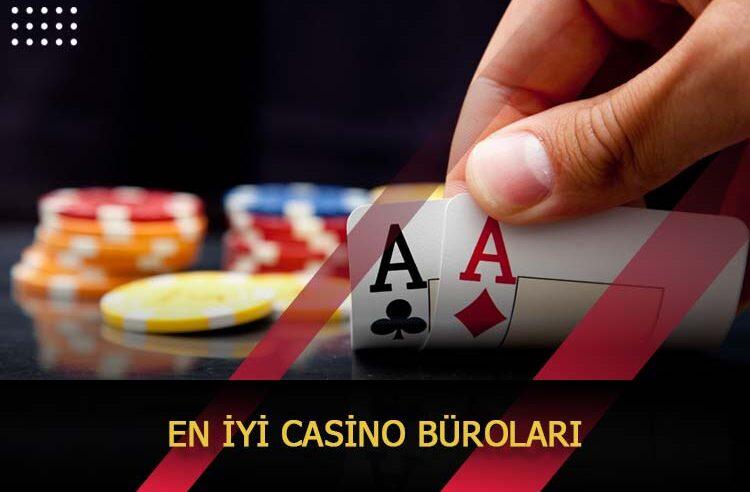 En İyi Casino Büroları