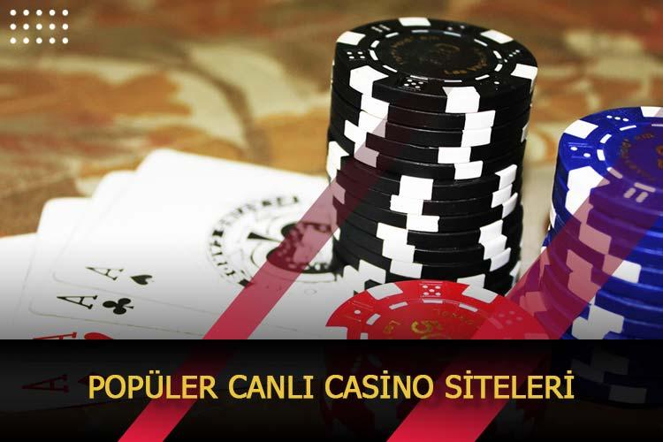 Popüler Canlı Casino Siteleri