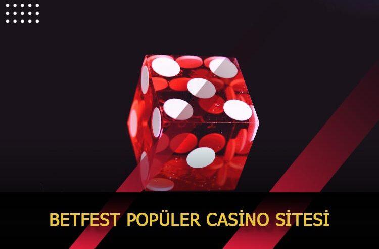 Betfest Popüler Casino Sitesi
