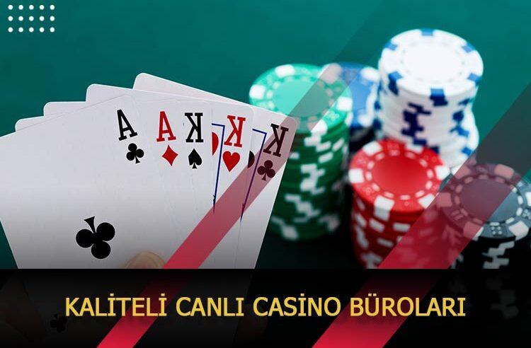 Kaliteli Canlı Casino Büroları